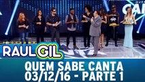 Quem Sabe Canta - 03.12.16 - Parte 1