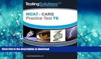 Epub T6 - MCAT - CARS - Critical Analysis and Reasoning Skills Review - Practice Test T6 Testing