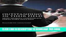 [DOWNLOAD] PDF Outstanding in Their Field: How Women Corporate Directors Succeed Collection BEST