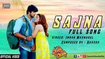 Sajna Full Video | Arifin Shuvoo | Nusraat Faria | Imran | Akassh | Premi O Premi Bengali Movie 2016