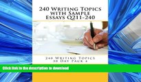 PDF 240 Writing Topics with Sample Essays Q211-240 (240 Writing Topics 30 Day Pack) LIKE Test Prep