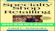 [PDF] Specialty Shop Retailing: Everything You Need to Know to Run Your Own Store Full Online