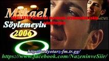 Mikael   Söylemeyin  2006