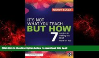 Download Nancy Sulla It s Not What You Teach But How: 7 Insights to Making the CCSS Work for You