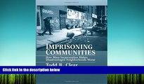 PDF [FREE] DOWNLOAD  Imprisoning Communities: How Mass Incarceration Makes Disadvantaged