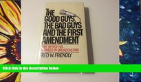 BEST PDF  The good guys, the bad guys, and the first amendment: Free speech vs. fairness in