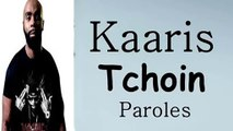 kaaris - tchoin paroles Lyrics