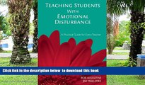 Pre Order Teaching Students with Emotional Disturbance: A Practical Guide for Every Teacher (A
