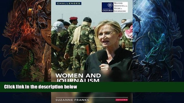 Buy NOW  Women and Journalism (Reuters Institute for the Study of Journalism) Suzanne Franks  Full