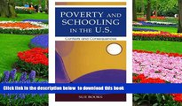 Pre Order Poverty and Schooling in the U.S.: Contexts and Consequences (Sociocultural, Political,