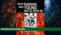 Buy NOW  When Running Was Young and So Were We Jack Welch  Full Book