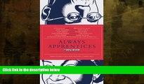 Buy  Always Apprentices: The Believer magazine Presents Twenty-Two Conversations Between Writers