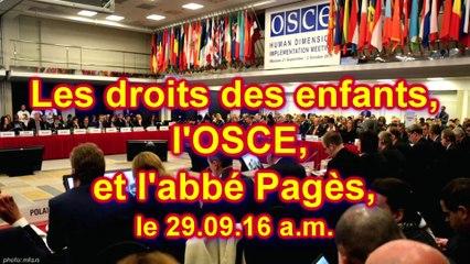 Le droit des enfants l'OSCE et l'abbé Pagès le 29.09.16 am