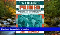 Hardcover A College Primer: An Introduction to Academic Life for the Entering College Student On