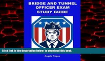 Download Angelo Tropea Bridge and Tunnel Officer Exam Study Guide On Book