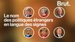 Le nom des politiques étrangers en langue des signes