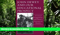 PDF John Dewey And Our Educational Prospect: A Critical Engagement With Dewey s Democracy And