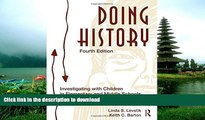 Hardcover Doing History: Investigating With Children in Elementary and Middle Schools Kindle eBooks
