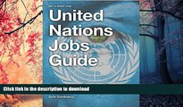 PDF United Nations Jobs Guide: A guide to success on United Nations Careers Portals. Find your