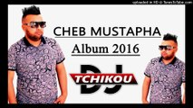 Cheb Mustapha Kharjet Fik Da3awti Avec Amine La colombe ( Album 2016 ) By DJ Tchikou