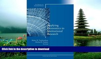Hardcover Applying Economics to Institutional Research: New Directions for Institutional Research,