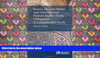 PDF [DOWNLOAD] Sharia, Muslim States and International Human Rights Treaty Obligations: A