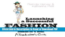 Read Launching a Successful Fashion Line: A Trendsetter s Guide Free Books