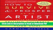Read How to Survive and Prosper as an Artist, 5th ed.: Selling Yourself Without Selling Your Soul