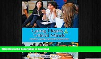 Hardcover Caring Hearts and Critical Minds: Literature, Inquiry, and Social Responsibility On Book