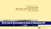 Download Thinking Media Aesthetics: Media Studies, Film Studies and the Arts Book Online