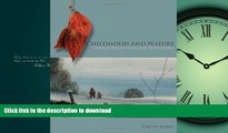 Pre Order Childhood and Nature: Design Principles for Educators Full Book
