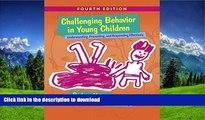 READ Challenging Behavior in Young Children: Understanding, Preventing and Responding Effectively