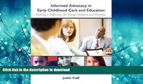 Hardcover Informed Advocacy in Early Childhood Care and Education: Making a Difference for Young