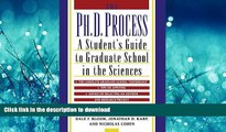 Read Book The Ph.D. Process: A Student s Guide to Graduate School in the Sciences Full Book