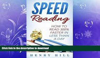 Read Book Speed Reading: Discover the Easiest Way to Learn How to Read 300% Faster in Less Than a