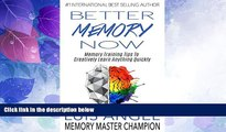 Price Better Memory Now: Memory Training Tips to Creatively Learn Anything Quickly Luis Angel