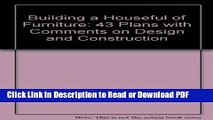 Download Building a Houseful of Furniture: 43 Plans with Comments on Design and Construction Book