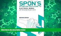 Online Bryan Spain Spon s Estimating Costs Guide to Electrical Works: Unit Rates and Project Costs