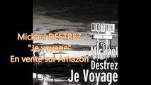 Mickael DESTREZ - Je voyage single 2016 - Mickael DESTREZ
