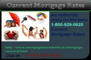Right Current Mortgage Rates 1-800-929-0625 Can Safeguard Mortgage