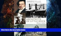 Best Price Architects of Little Rock: 1833-1950 Jr. Witsell On Audio