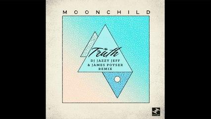 Moonchild - The Truth (DJ Jazzy Jeff & James Poyser Remix)