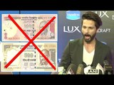 Shahid Kapoor's BEST Reply On Narendra Modi's Ban Of 500 & 1000 Rupee Notes