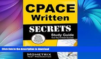 Read Book CPACE Written Secrets Study Guide: CPACE Test Review for the California Preliminary