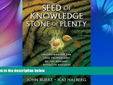 Pre Order Seed of Knowledge, Stone of Plenty: Understanding the Lost Technology of the Ancient