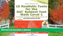 Hardcover 15 Realistic Tests for the SAT Math Level 1 Subject Test (formerly known as Math Level