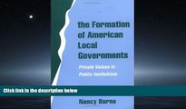 READ book The Formation of American Local Governments: Private Values in Public Institutions BOOK