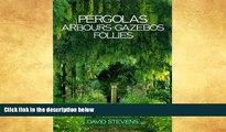 Best Price Pergolas, Arbours, Gazebos, Follies David Stevens On Audio