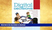 Pre Order Digital Decisions: Choosing the Right Technology Tools for Early Childhood Education