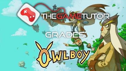 The Game Tutor Grades Owlboy